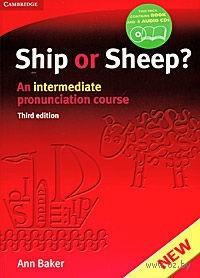 Ship or Sheep? An Intermediate Pronunciation Course (+ 4 CD). Анна Бэкер