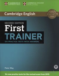 First Trainer. Six Practice Tests with Answers (+ CD)