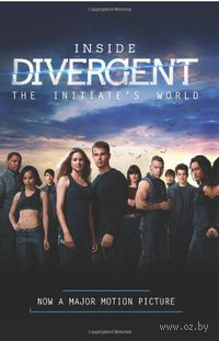 Inside Divergent: The Initiate`s World