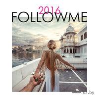 Follow me. Настенный календарь на 2016 год