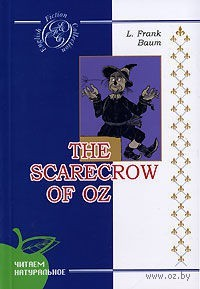 The Scarecrow of Oz. Лаймен Фрэнк Баум