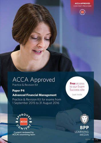 ACCA P4 Advanced Financial Management. Practice and Revision Kit — фото, картинка