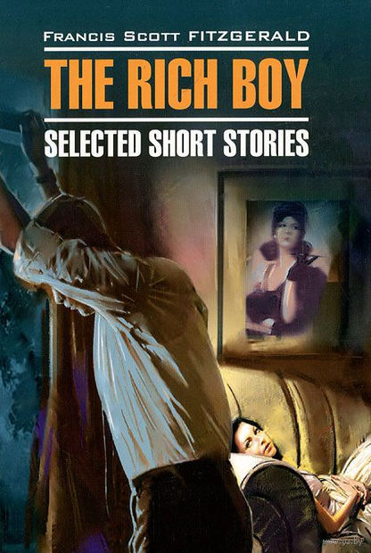 The Rich Boy. Selected Short Stories — фото, картинка