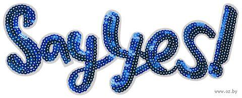"Термоаппликация ""Say Yes"" (арт. J111C) — фото, картинка"