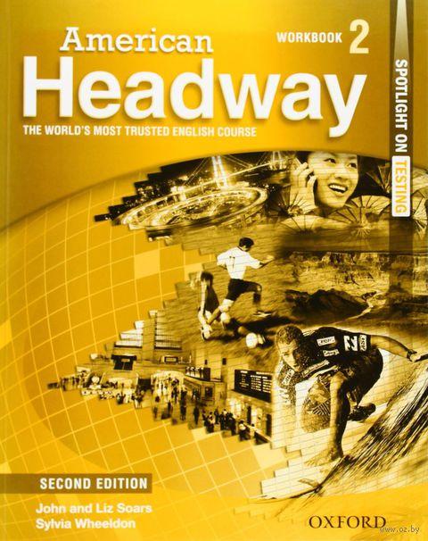 American Headway. Workbook 2. Джон Сорс, Лиз Сорс