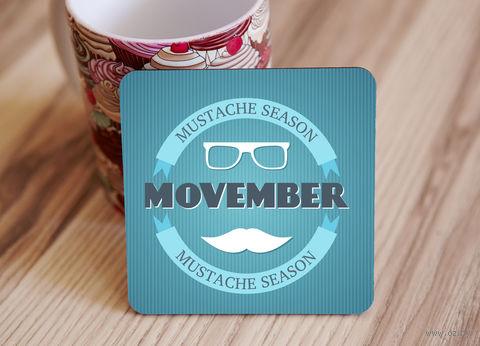 "Подставка под кружку ""Movember"" (арт. 29) — фото, картинка"