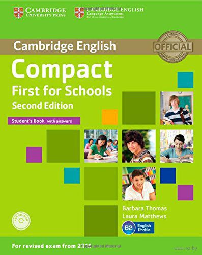 Compact First for Schools. B2. Student`s Book with Answers (+ CD). Барбара Томас, Лора Мэттьюс