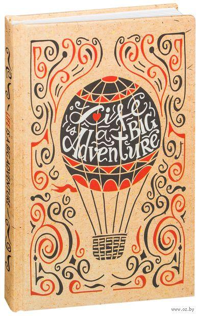 """Блокнот """"Life is a big adventure"""" (А5)"""