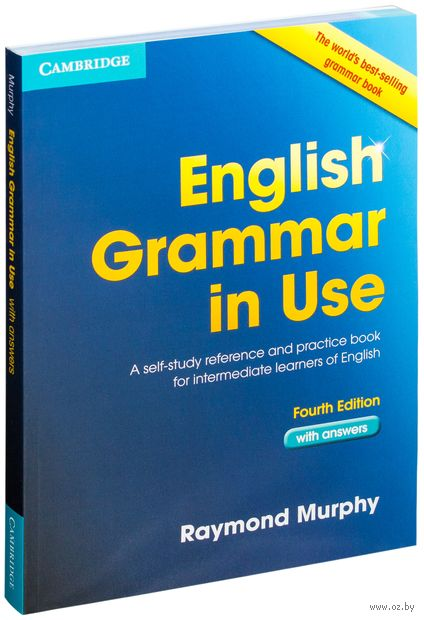 English Grammar in Use. A Self-Study Reference and Practice Book for Intermediate Students of English (with answers). Рэймонд Мерфи