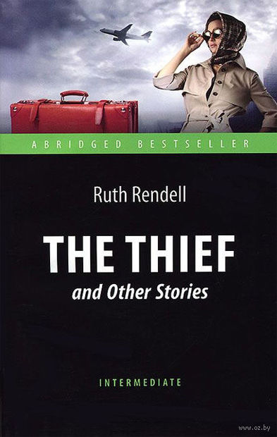 The Thief and Other Stories. Рут Ренделл