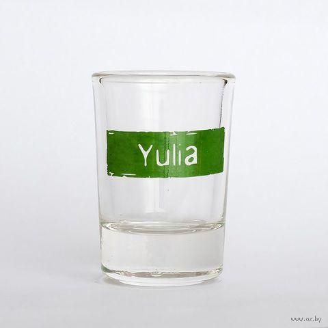 "Рюмка Name Is ""YULIA"""