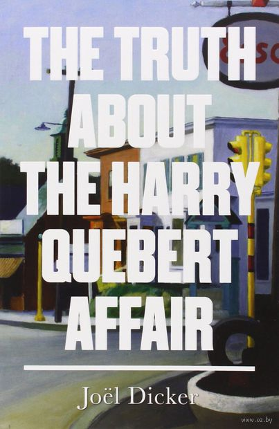 The Truth about the Harry Quebert Affair. Джоэл Дикер
