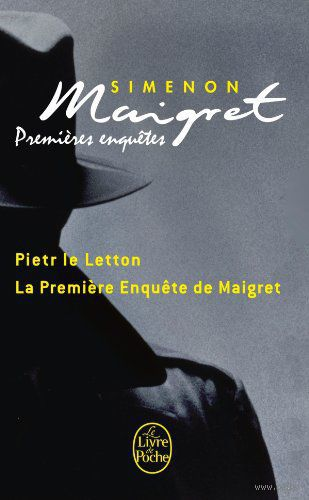 Pietr le Letton. La premiere enquete de Maigret. Жорж Сименон