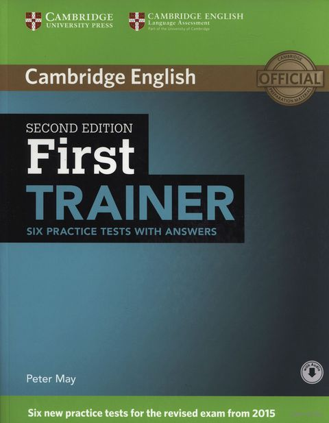 First Trainer. Six Practice Tests with Answers (+ CD). Peter May