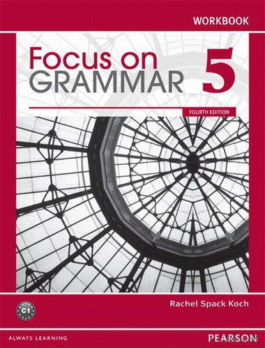 Focus on Grammar 5. C1. Workbook. Рейчел Спэк Коч