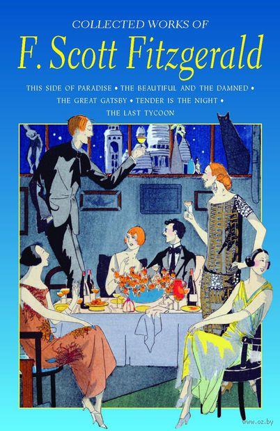 Collected Works of F. Scott Fitzgerald. Фрэнсис Скотт Фицджеральд