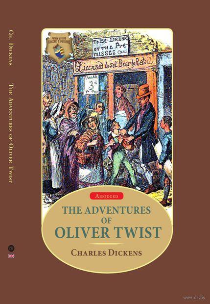 The Adventures of Oliver Twist. Чарльз Диккенс
