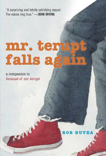 Mr. Terupt Falls Again. Роб Буйе