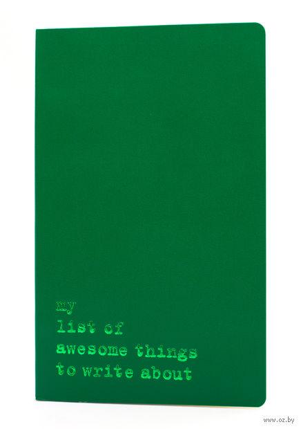 "Записная книжка Молескин ""Volant. My List of Awesome Things"" нелинованная (большая; мягкая темно-зеленая обложка)"