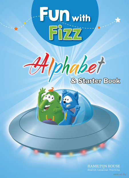 Fun With Fizz. Alphabet & Starter Book — фото, картинка