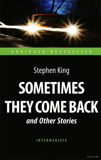 Sometimes They Come Back and Other Stories. Intermediate. Стивен Кинг