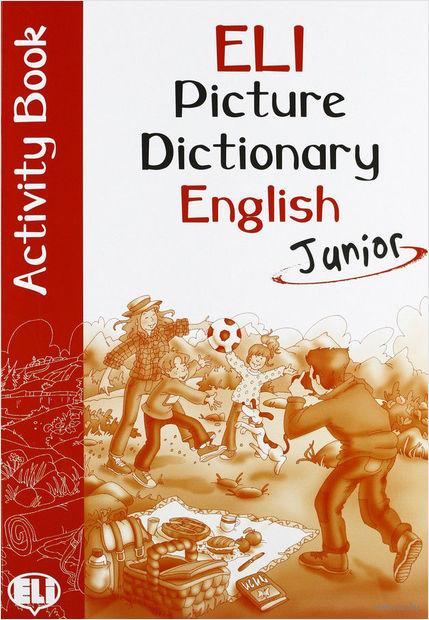 ELI Picture Dictionary: Junior Activity Book — фото, картинка
