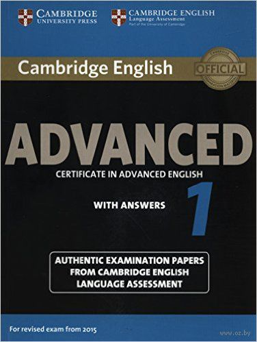 Cambridge English. Advanced 1. Student`s Book with Answers