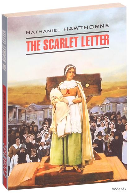 The Scarlet Letter. Натаниель Готорн