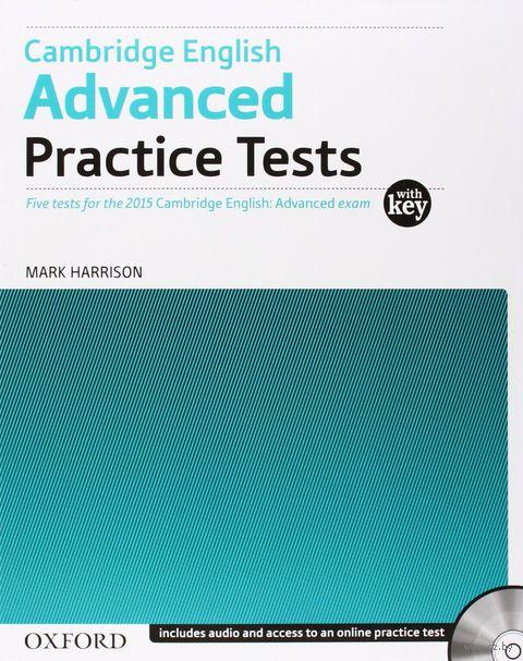 Cambridge English. Advanced Practice Tests with Key (+ 2 CD). Марк Харрисон