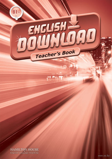 English Download B1+. Teacher's Book — фото, картинка