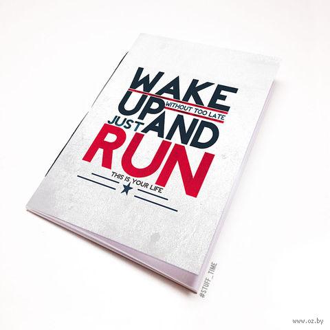 """Блокнот белый """"Wake up and run"""" А6 (394)"""